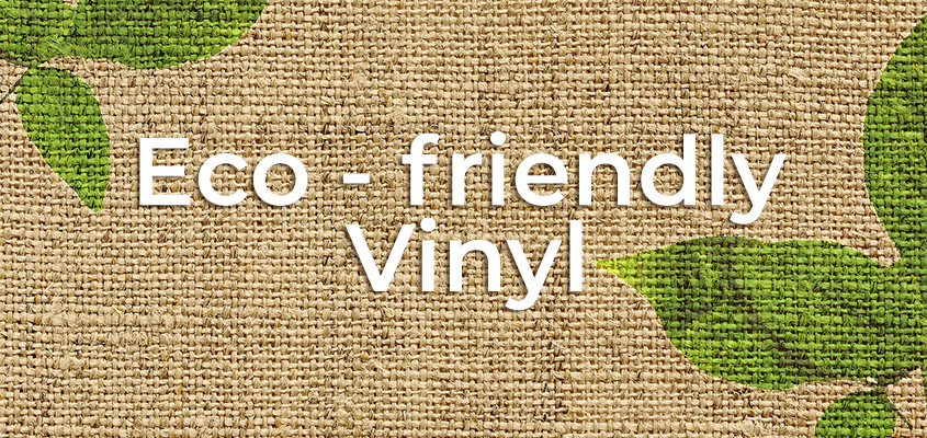 Eco-vinyl as an eco-friendly material
