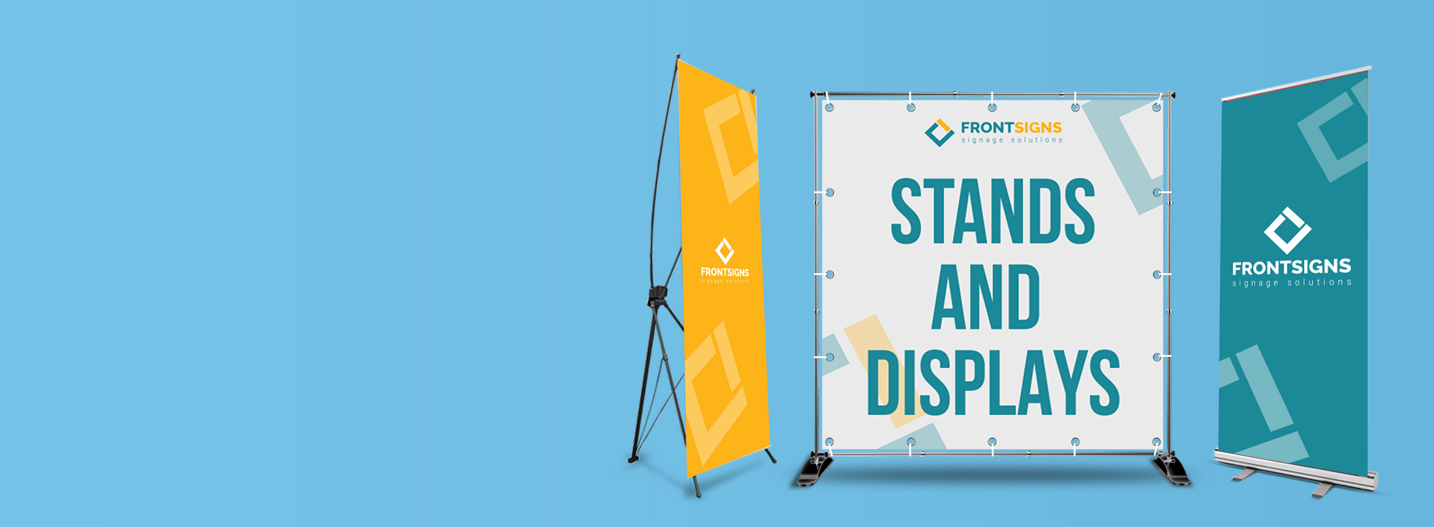Roll up Banners, Telescopic banners, X-stand banners at Front Signs