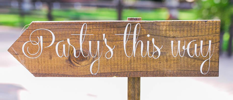 Party's this way wooden custom sign