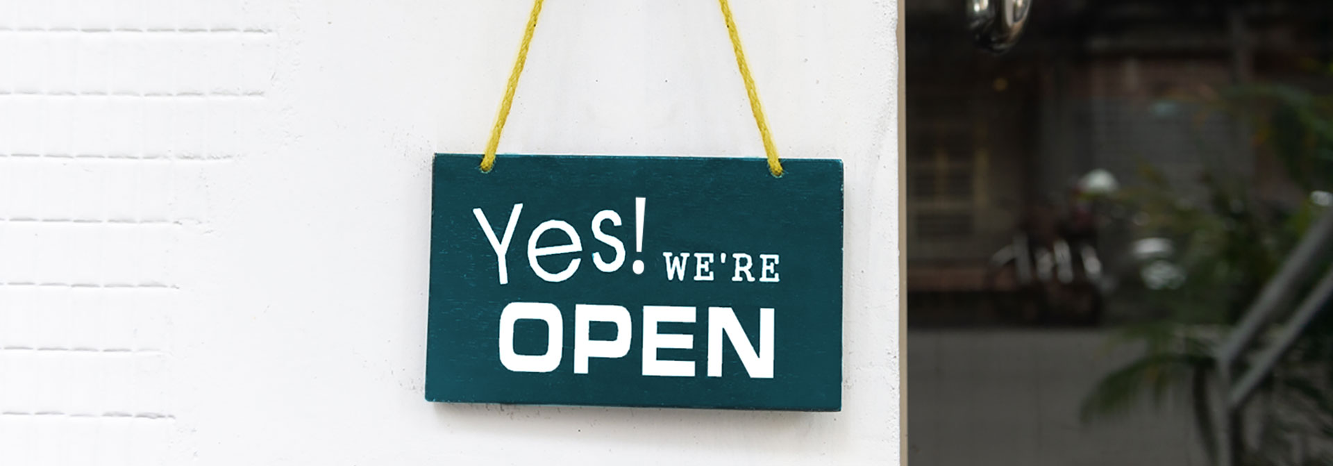 Yes We Are Open sign for business planning for pandemic