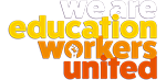 education workers united