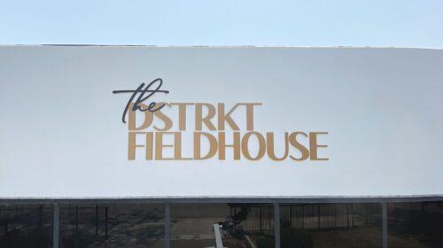the dstrkt fieldhouse building sign