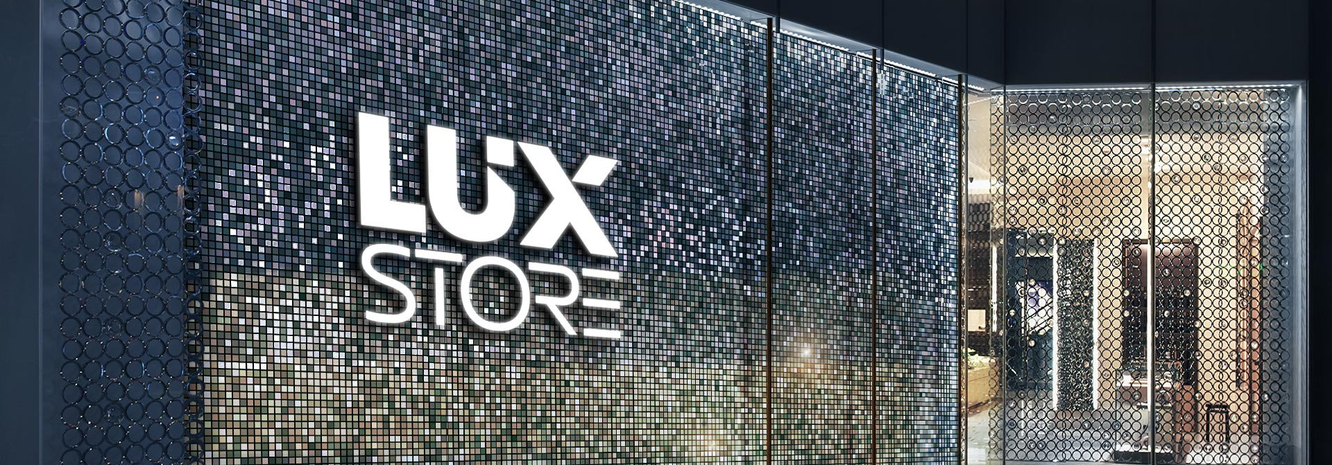 Lux Store shimmer wall with a brand name signage
